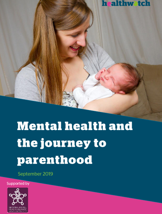 Healthwatch England Mental Health and Journey To Parenthood report
